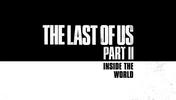 《最后生還者2》新宣傳片公開 詳解世界設計
