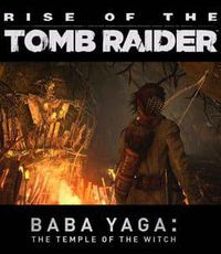 古墓丽影:崛起 - 芭芭雅嘎 女巫神庙 - Rise of the Tomb Raider: Baba Yaga: The Temple of the Witch