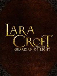 劳拉:光之守护者 - Lara Croft and the Guardian of Light