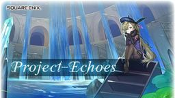 Square Enix新作RPG《Project-Echoes》正式发表
